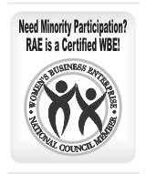 RAE holds WBE & DBE certifications - look to RAE for your minority participation!